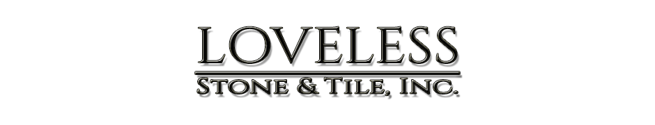 Loveless Stone & Tile Inc.